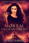 Mortal Enchantment - Stacey O'Neale