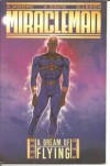 Miracleman Bk. 1: A Dream of Flying - Alan Moore, Garry Leach, Alan Davis