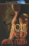 Soul Deep (Book 1) 1st (first) edition Text Only - Lora Leigh