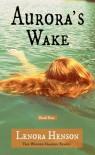 Aurora's Wake - Lenora Henson