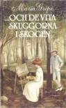 ...och de vita skuggorna i skogen - Maria Gripe