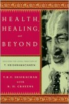 Health, Healing, and Beyond: Yoga and the Living Tradition of T. Krishnamacharya - T.K.V. Desikachar, R.H. Cravens