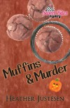 Muffins & Murder (3) - Heather Justesen