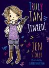 Truly Tan: Jinxed! - Jen Storer, Claire  Robertson