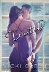 Trusted (Touched Series #3) - Vicki Green