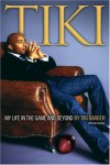Tiki: My Life in the Game and Beyond - Tiki Barber;Gil Reavill