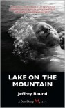 Lake on the Mountain: A Dan Sharp Mystery - Jeffrey Round