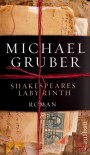 Shakespeares Labyrinth: Roman - Michael Gruber