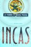 Incas 3: La Fiamma di Machu Picchu  - A.B. Daniel, Riccardo Valla