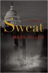 Sweat - Mark Gilleo