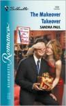 Makeover Takeover (Having The Boss'S Baby) (Silhouette Romance) - Sandra Paul