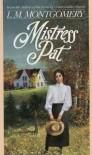 Mistress Pat - L.M. Montgomery