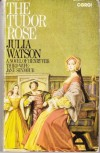 The Tudor Rose - Julia    Watson