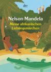 Meine afrikanischen Lieblingsmärchen - Nelson Mandela, Matthias Wolf