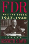 FDR: Into the Storm 1937-1940 - Kenneth S. Davis