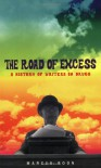 The Road of Excess: A History of Writers on Drugs - Marcus Boon
