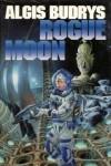 Rogue Moon - Algis Budrys