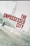 The Unpossessed City: A Novel - Jon Fasman
