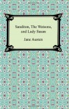 Sanditon, The Watsons, and Lady Susan - Jane Austen