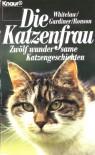 Die Katzenfrau: 12 wundersame Katzengeschichten - Stella Whitelaw, Judy Gardiner, Mark Ronson