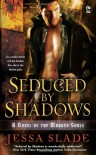 Seduced By Shadows - Jessa Slade