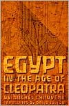 Egypt in the Age of Cleopatra - Michel Chauveau
