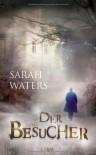 Der Besucher - Sarah Waters, Ute Leibmann