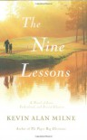 The Nine Lessons: A Novel of Love, Fatherhood, and Second Chances - Kevin Alan Milne