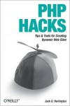 PHP Hacks: Tips & Tools For Creating Dynamic Websites - Jack D. Herrington