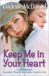Keep Me in Your Heart: Saving Jessica; Telling Christina Goodbye; Letting Go of Lisa - Lurlene McDaniel
