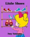 Little Shoes (A Colorful Children's Picture Book) - Amy Sansome, Anna Roth