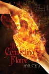The Connecting Flame (Harp and Sword Chronicles) - Myristica