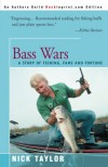 Bass Wars: A Story of Fishing, Fame and Fortune - Nick Taylor