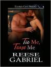 Tie Me, Tease Me - Reese Gabriel