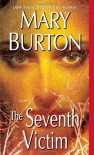 The Seventh Victim - Mary Burton