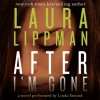 After I'm Gone - Laura Lippman, Linda Emond