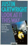 Look at it This Way (Picador Books) - Justin Cartwright