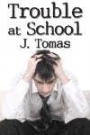 Trouble at School - J. Tomas