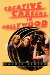 Creative Careers In Hollywood - Laurie Scheer