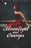 Moonlight and Oranges - Elise Stephens