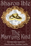 The Marrying Kind - Sharon Ihle