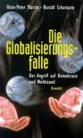 Die Globalisierungsfalle - Hans-Peter Martin;Harald Schumann