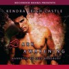 Dark Awakening (Dark Dynasties #1) - Kendra Leigh Castle, Peter Bradbury