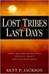 Lost Tribes & Last Days: What Modern Revelation Tells Us about the Old Testament - Kent P. Jackson