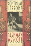 Continual Lessons: The Journals of Glenway Wescott, 1937-1955 - Glenway Wescott