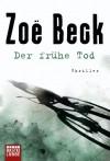 Der frühe Tod: Psychothriller - Zoë Beck