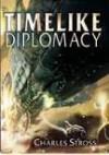 Timelike Diplomacy - Charles Stross
