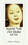 Der Hahn ist tot - Ingrid Noll