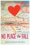 No Place to Fall - Jaye Robin Brown