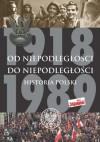 Od Niepodległości do Niepodległości. Historia Polski 1918–1989 - Marek Gałęzowski, Filip Musiał, Łukasz Kamiński, Adam Dziurok